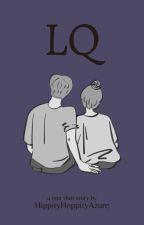 LQ by HippityHoppityAzure