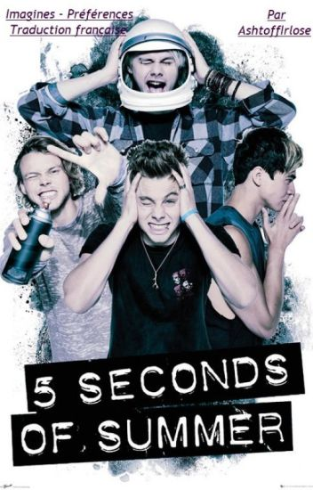 5 Seconds Of Summer Imagines/Préférences [Traduction française]