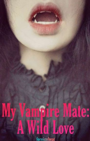 My Vampire Mate: A Wild Love