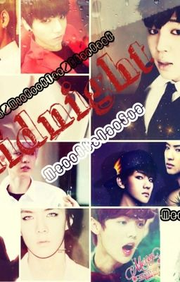 [EXO][BTS] Midnight[VKookMin][HunHan][ChanBaek]