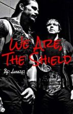 We Are, The Shield (Book 2) by Luna242