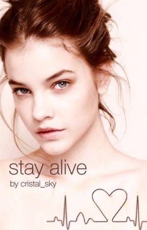 stay alive by cristal_sky