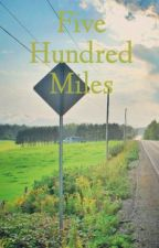 Five Hundred Miles || Marco Reus one shot by speed_angel22