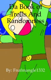 Da Book of Trolls and Randomness by Jinny_Ghost_Sweg