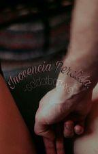 Inocencia Perdida *DaddyKink* (En Edición) by -soldatbarnxs