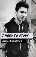 I NEED TO STUDY (a Calum Hood fanfic) *In editing* by dem5sosfeels