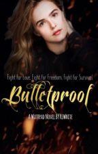 Bulletproof  •COMPLETE• -Unedited- by RLWhite