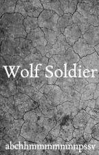 Wolf Soldier by abchhmmmmmnnpssv