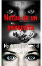 Notas de un psicópata- by Danna_la_mas_mejor