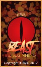 Beast: The Beginning by Siym_X