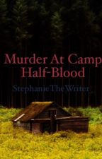 Murder at Camp Half-Blood (Percy J fanfic) by StephanieTheWriter