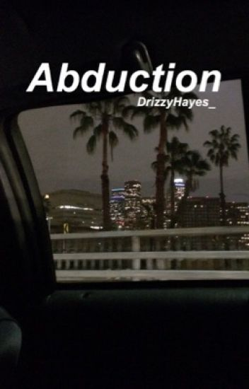 Abduction ♤ Hayes Grier