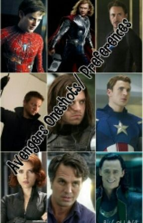 Avengers Imagines/Preferences (COMPLETED) - TUMBLR - Wattpad