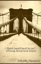 Bakit bestfriend ko pa? (Vhong-Anne love team) > Happy Ending .. by 04Leth_Navarro