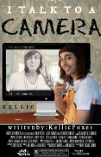 I Talk To A Camera ((Kellic))