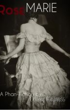 Rosemarie [A Phantom of The Opera Fanfiction] by ABlondeWithABook