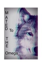 Mated To The Omega (Book One of Omega series) by Porcleain