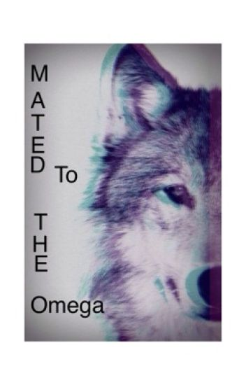 Mated To The Omega (Book One of Omega series)