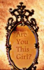 Are You This Girl?( part 1) by klutzie