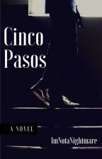 Cinco Pasos |H.S| by ImNotaNightmare