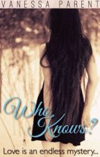 Who knows? [A girlxgirl story] by Vanessa_Parent