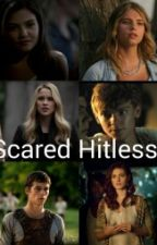 Scared Hitless by Newtsbloodylover