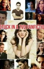 Stuck In A TVD Fanfiction by yosoyKlausesbae