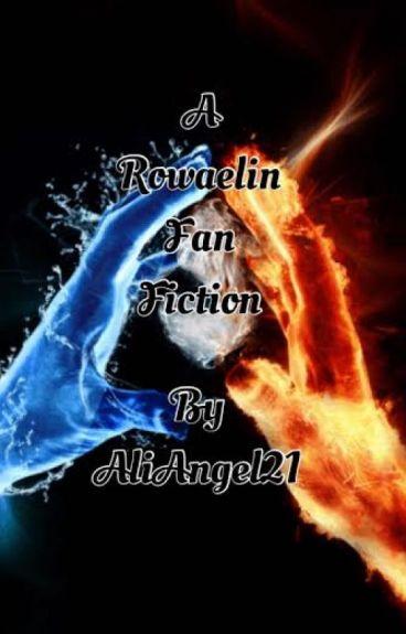A Rowaelin Fan Fiction by AliAngel21