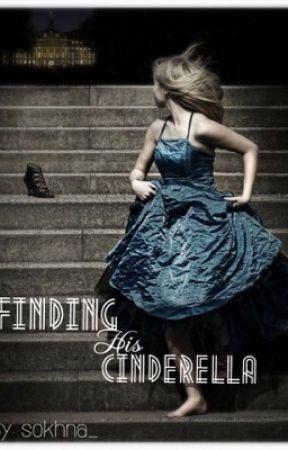 Finding His Cinderella by sokhna_