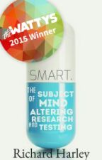 S.M.A.R.T. (The Subject of Mind Altering Research and Testing) by RichardRHarley