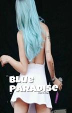 Blue Paradise. by deliriofrances