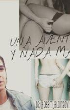 Una Aventura, Y Nada Más.... by iQuePaola
