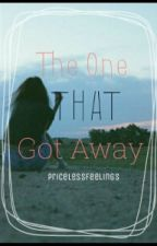 The One That Got Away by pricelessfeelings