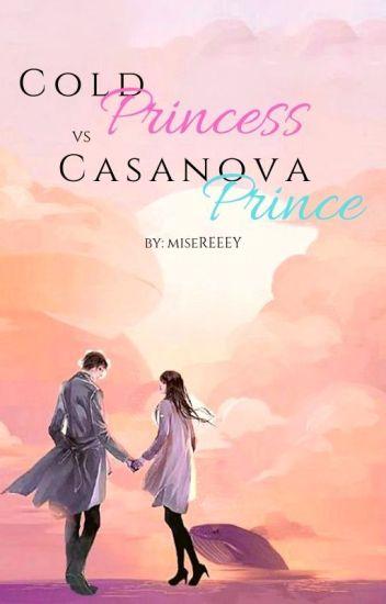 The COLD princess and The CASSANOVA prince