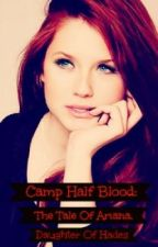 Camp Half Blood: The Tale Of Ariana, Daughter Of Hades by Claire_201
