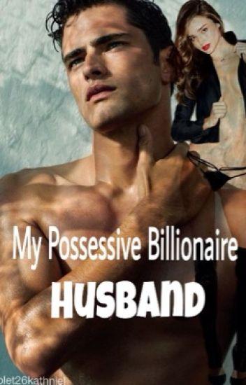 My Possessive Billionaire Husband