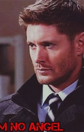 I'm No Angel (A Dean Winchester Story) by stevergxrs