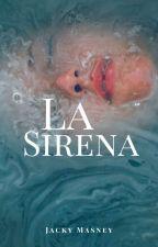 LA SIRENA (Original) [EDITANDO] by JackyMasney