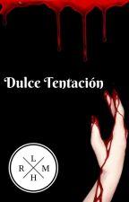 DULCE TENTACIÓN by LitzyDelaRosa