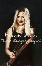 Black Star(Avril Lavigne Fanfic) by arewedazing