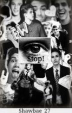 Stop! (Magcon) EDITANDO by pureblood27