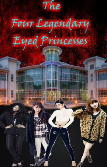 The Four Legendary Eyed Princesses