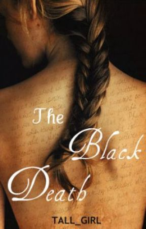 The Black Death (A Medieval Action/Romance) by tall_girl