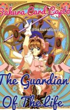 Sakura Card Captor: The Guardian Of The Life© by SakuraHime321