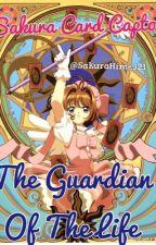 Sakura Card Captor: The Guardian Of The Life© by SakuraHime321