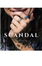 SCANDAL ||mature|| #Wattys2016 by YSoClose