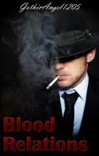 Blood Relations [Boy/Boy] - 2016 *Cancelled* by GothicAngel1205