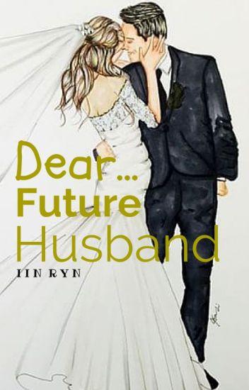 Dear, Future Husband
