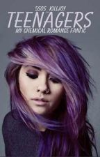 Teenagers (My Chemical Romance Fanfic) by 5sos_killjoy