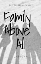 Family Above All, The Originals, a TVD Fic ✔ by Jaz147